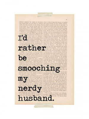 love quote wedding decor I'd Rather Be SMOOCHING My NERDY HUSBAND book ...