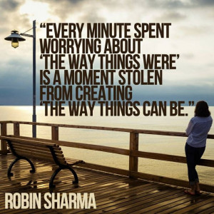 ... Quotes, Motivation Quotes, Robin Sharma Quotes, Moments Stolen, Create