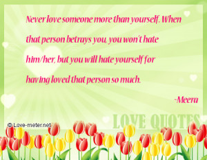 ... you, you won't hate him/her, but you will hate yourself for having