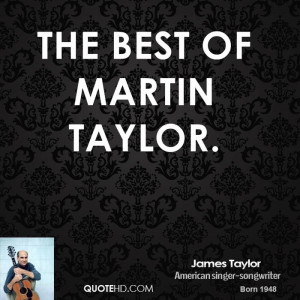 james-taylor-quote-the-best-of-martin-taylor.jpg