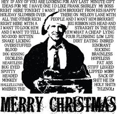 Clark W. Griswold's rant from Christmas Vacation. The humor is a bit ...