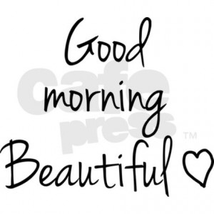 good_morning_beautiful_mug.jpg?side=Back&height=460&width=460 ...