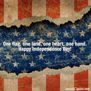 American Independence Day Quotes One flag, one land, one heart, one ...