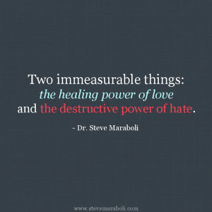 ... Things: The healing power of love and the destructive power of hate