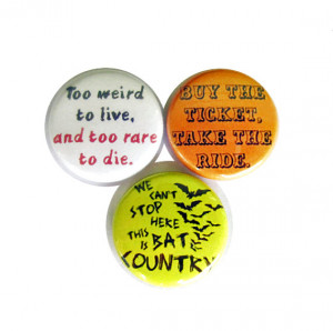 ... Pinback Button Set Hunter S Thompson Movie Book Quotes Bat Country