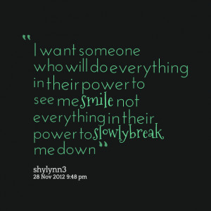 Quotes Picture: i want someone who will do everything in their power ...