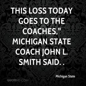 michigan-state-quote-this-loss-today-goes-to-the-coaches-michigan.jpg