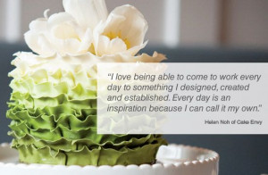 Inspirational Quotes / CRAVE Inspiration from Helen Noh of Cake Envy