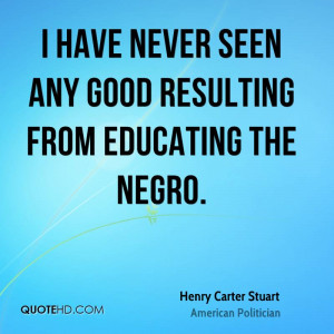 Henry Carter Stuart Quotes