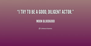quote-Moon-Bloodgood-i-try-to-be-a-good-diligent-229397.png