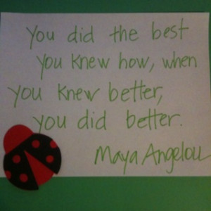 My favorite Maya Angelou quote