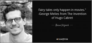 Fairy tales only happen in movies quot George Melies from The ...