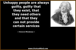 Unhappy People Quotes Unhappy people are always