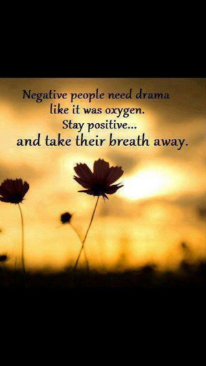 Keep your drama away from me!!!...have a nice day now;)