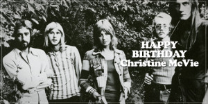 Happy Birthday Christine Mcvie