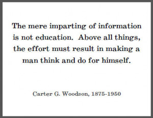 The mere imparting of information is not education. Above all things ...