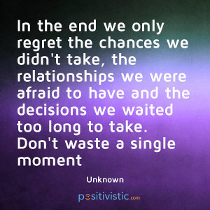 quote about regret: quote chances regret relationships decisions time ...