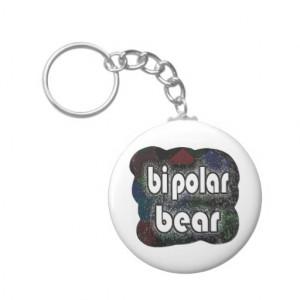 Bipolar Bear Funny Sayings by Mudge Studios Key Chains