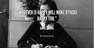 quote-Anne-Frank-whoever-is-happy-will-make-others-happy-39385.png