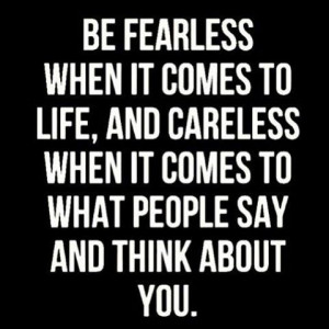 Be Fearless - Quote