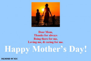 Mother's Day Quotes - Dear Mom, Thanks for Loving Me and Caring for Me ...