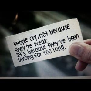 ... /uploads/2013/03/people-crynot-because-theyre-weak-emotion-quote.jpg