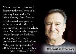 "... tell you, words and ideas can change the world."" – Robin Williams"