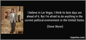 believe in Las Vegas. I think its best days are ahead of it. But I'm ...