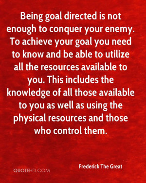 Being goal directed is not enough to conquer your enemy. To achieve ...