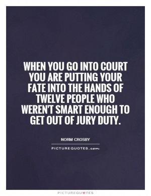Law Quotes Norm Crosby Quotes Jury Quotes