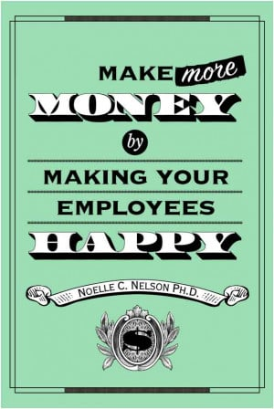 "... Money by Making Your Employees Happy."" (Credit: MindLab Publishing"