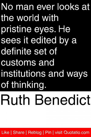 ... of customs and institutions and ways of thinking # quotations # quotes