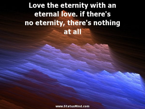 love someone from the core of eternal love quotes love is something ...