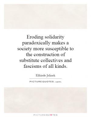 Eroding solidarity paradoxically makes a society more susceptible to ...