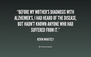 Before my mother's diagnosis with Alzheimer's, I had heard of the ...