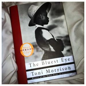 The Bluest Eye , Toni Morrison