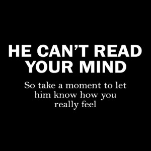 Can't Read Your Mind - Relationship Quote