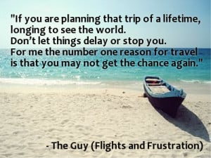 If you are planning that trip of a lifetime, longing to see the world ...