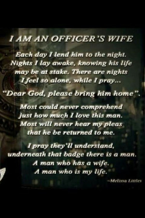 Prayer of a Police Wife: I have read this many times over our 17 year ...