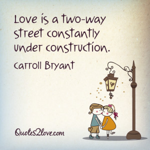 Love Is a Two Way Street Quote