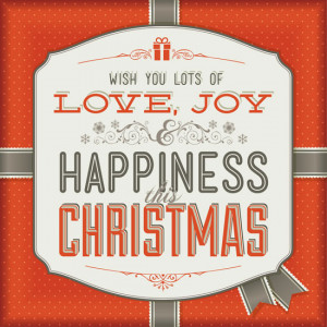 Christmas Quote: Wish you lots of love, joy & happiness this Christmas