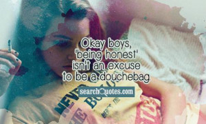 Okay boys, 'being honest' isn't an excuse to be a douchebag.