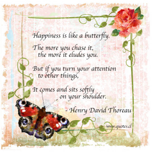 Happiness is like a butterfly - Henry David Thoreau