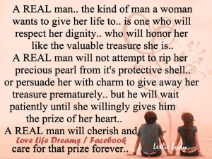 REAL man.. the kind of man a woman