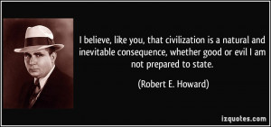 ... , whether good or evil I am not prepared to state. - Robert E. Howard