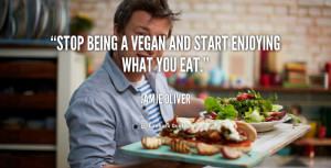 quote-Jamie-Oliver-stop-being-a-vegan-and-start-enjoying-96720.png