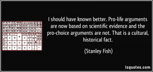 should have known better. Pro-life arguments are now based on ...