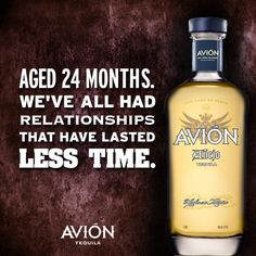 ... that have lasted less time. #relationships #tequila #avion #quotes