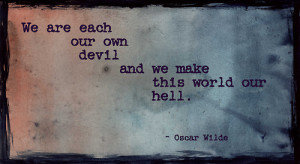 We Are Each Our Own Devil