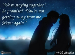 """... ,"""" he promised. """"You're not getting away from me. Never again"""
